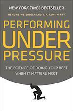 Performing Under Pressure af Hendrie Weisinger
