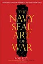 The Navy SEAL Art of War af Rob Roy