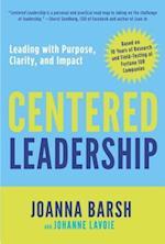 Centered Leadership af Joanna Barsh, Johanne Lavoie