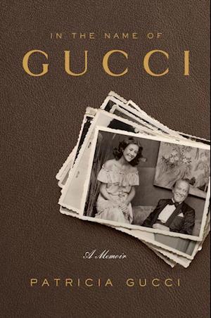 Bog, hardback In the Name of Gucci af Patricia Gucci