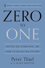 Zero to One af Peter Thiel