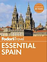 Fodor's Essential Spain (Full color Travel Guide)