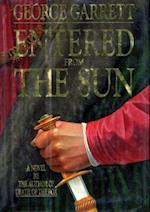 Entered from the Sun af George Garrett
