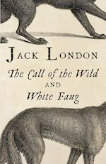 The Call of the Wild / White Fang af Jack London