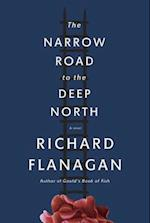 The Narrow Road to the Deep North af Richard Flanagan
