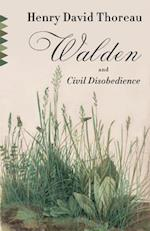 Walden and Civil Disobedience af Henry David Thoreau