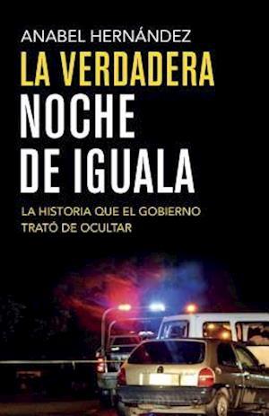 La verdadera noche de Iguala/ The True Night of Iguala