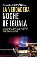La verdadera noche de Iguala / The True Night of Iguala (Vintage Espanol)