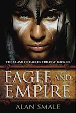 Eagle and Empire (The Clash of Eagles Trilogy)
