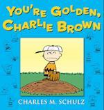 You're Golden, Charlie Brown af Charles M Schulz