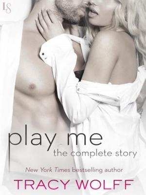Play Me: The Complete Story af Tracy Wolff