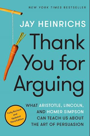 Bog, paperback Thank You for Arguing, Third Edition af Jay Heinrichs
