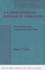 A Communitarian Defense of Liberalism: Emile Durkheim and Contemporary Social Theory