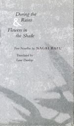During the Rains & Flowers in the Shade af Nagai Kafu