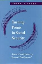 Turning Points in Social Security: From 'Cruel Hoax' to 'Sacred Entitlement'