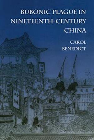Bubonic Plague in Nineteenth-Century China