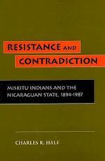 Resistance and Contradiction af Charles R. Hale, C. Hale, Hale Charles