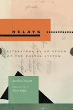 Relays: Literature as an Epoch of the Postal System