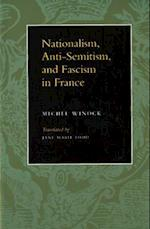 Nationalism, Antisemitism, and Fascism in France af Michel Winock, Winock Michel