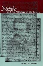 Nietzsche and the Philology of the Future af James I. Porter
