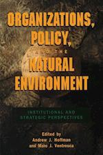 Organizations, Policy, and the Natural Environment af Andrew J Hoffman