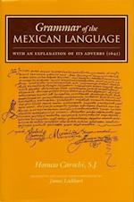 Grammar of the Mexican Language with an Explanation of Its Adverbs af Horacio de Carochi, Horacio Carochi, Carochi Horacio