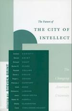 The Future of the City of Intellect af Steven Brint