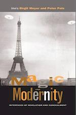 Magic and Modernity af Birgit Meyer, Peter Pels, Marianne M. Moates