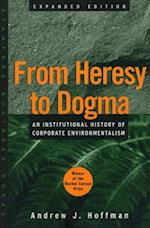 From Heresy to Dogma af Andrew J Hoffman