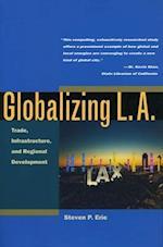 Globalizing L.A. af Steven P. Erie