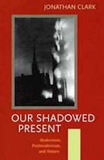 Our Shadowed Present
