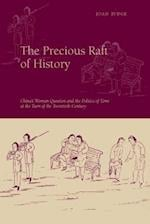 The Precious Raft of History af Joan Judge