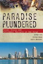 Paradise Plundered: Fiscal Crisis and Governance Failures in San Diego af Scott Mackenzie, Vladimir Kogan, Steven Erie