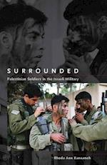 Surrounded: Palestinian Soldiers in the Israeli Military af Rhoda Kanaaneh