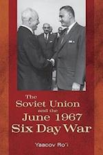 The Soviet Union and the June 1967 Six Day War af Yaacov Ro'I