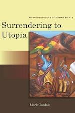 Surrendering to Utopia af Mark Goodale