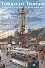 Tokyo in Transit af Alisa Freedman