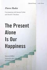 The Present Alone Is Our Happiness (Cultural Memory in the Present)