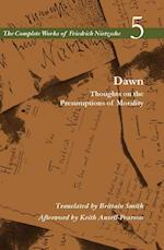 Dawn (The Complete Works of Friedrich Nietzsch)