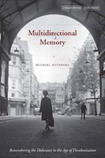 Multidirectional Memory (Cultural Memory in the Present)
