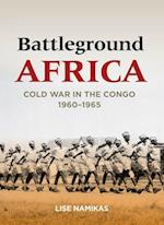 Battleground Africa (Cold War International History Project Series)