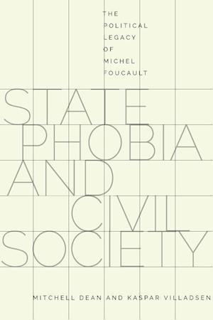 Bog, hardback State Phobia and Civil Society: The Political Legacy of Michel Foucault af Dean Mitchell, Kaspar Villadsen, Mitchell Dean