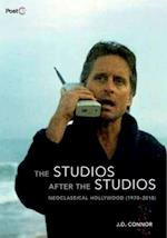 The Studios after the Studios: Neoclassical Hollywood (1970-2010) af J. D. Connor