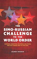 The Sino-Russian Challenge to the World Order