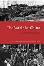 The Battle for China af Mark Peattie
