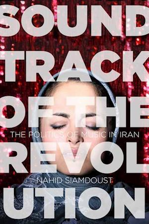 Bog, hardback Soundtrack of the Revolution af Nahid Siamdoust