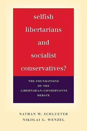 Selfish Libertarians and Socialist Conservatives?