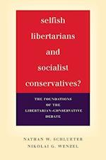 Selfish Libertarians and Socialist Conservatives? af Nathan Schlueter