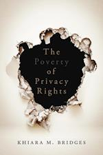 The Poverty of Privacy Rights af Khiara Bridges