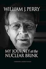 My Journey at the Nuclear Brink af William Perry
